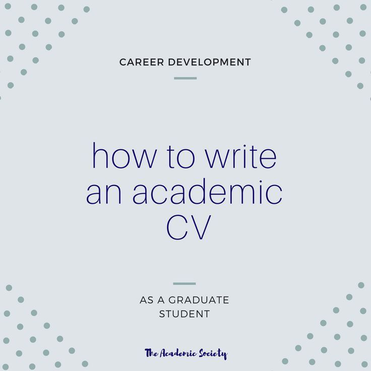 How to Write a CV as a Graduate Student Career Development for - how to write academic resume