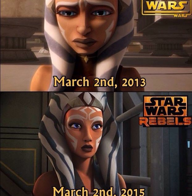 "March 2nd 2013, = ""no ahsoka don't go come back... March 2nd 2015, = ""OMG AHSOKA YOUR BACK!"