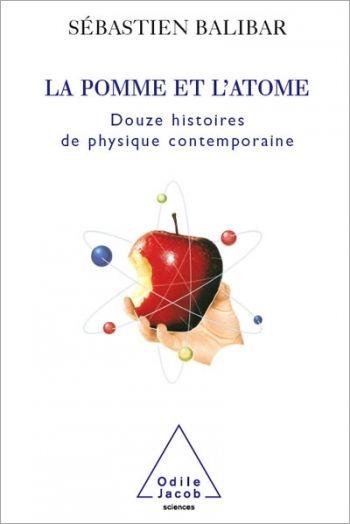 Pomme Et L Atome La Douze Histoires De Physique Contemporaine Atome Pomme Science