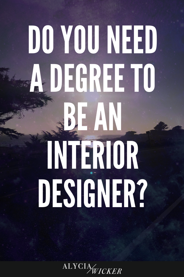 What Kind Of Degree Do Interior Designers Need