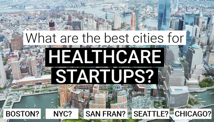 What Are The Best Cities For Healthcare Startups? | Health ...