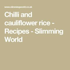 Chilli and cauliflower rice - Recipes - Slimming World