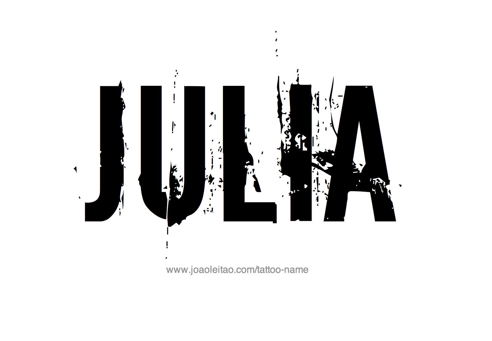 Julia Name Tattoo Designs Name Tattoos Name Tattoo Designs Name Tattoo Placements