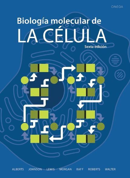 Biología molecular de la célula / Bruce Alberts... [et al.] ; con ...