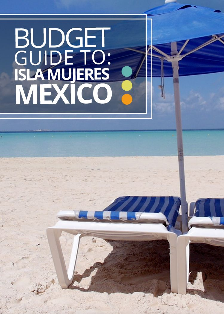 The BEST Guide for doing Isla Mujeres in Mexico to the Max, on the Cheap. All the best places to eat, stay and things to do. And how to do it cheap! - Castaway with Crystal