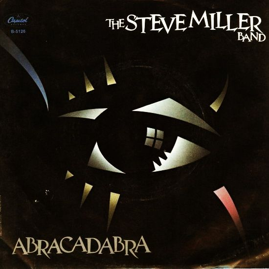 The Steve Miller Band Abracadabra 1982 With Images Steve