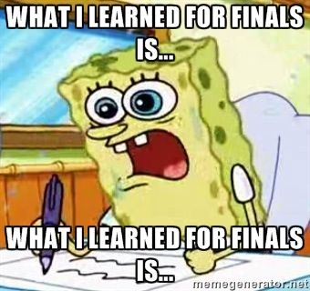 What I Learned For Finals Is What I Learned Fo Spongebob Funny Funny Pictures Funny