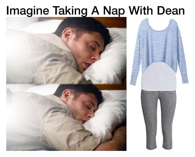 """""""Imagine Taking A Nap With Dean"""" by alyssaclair-winchester ❤ liked on Polyvore"""