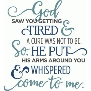 Download God saw you getting tired phrase   Grieving quotes ...