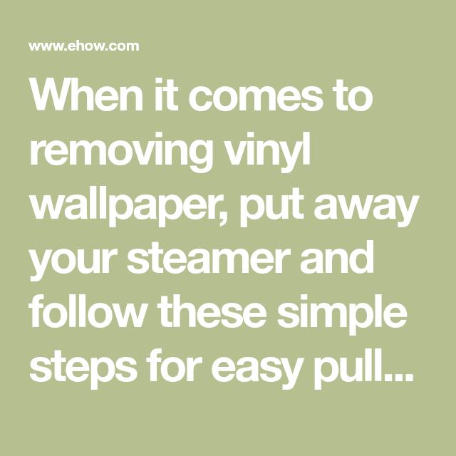 How to Remove Vinyl Wallpaper Vinyl wallpaper, Peeling