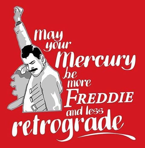 Retro all September. Embrace it like Freddy. #mercuryretrograde #freddymercury…