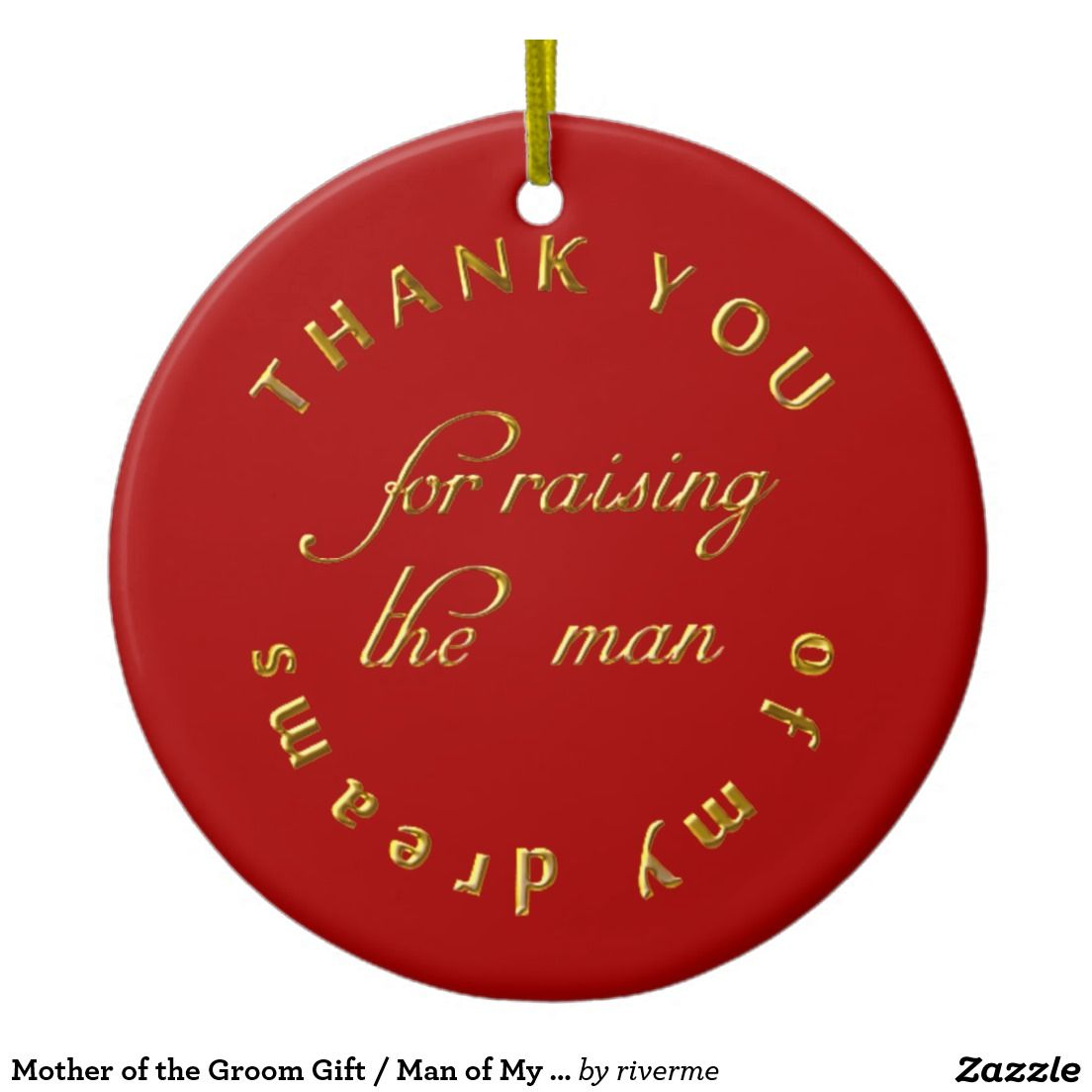 Mother of the Groom Gift / Man of My Dreams Custom Ceramic Ornament