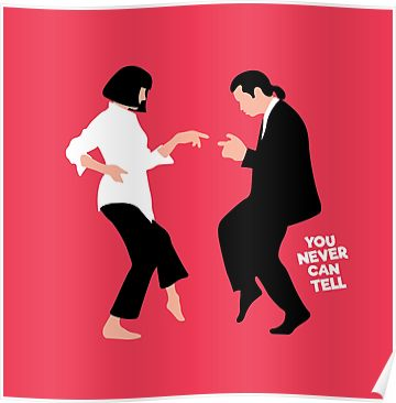 You Never Can Tell Poster | Pulp fiction tattoo. Pulp fiction. You never can tell