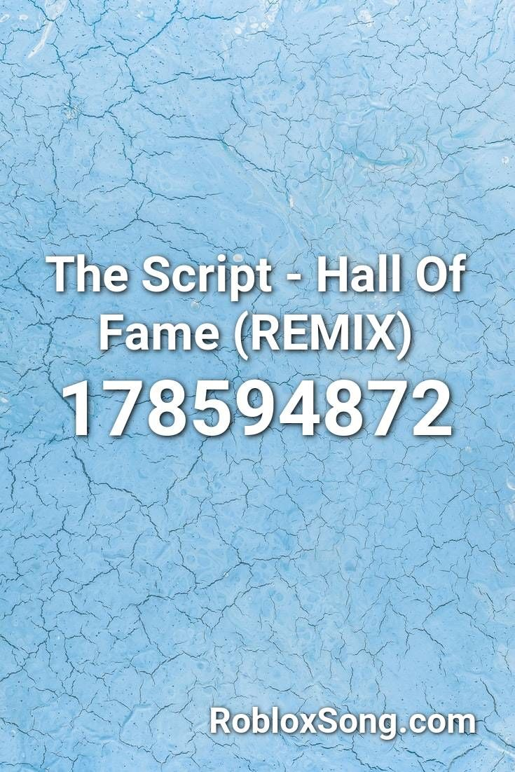 The Script Hall Of Fame Remix Roblox Id Roblox Music Codes Training Songs Songs Roblox