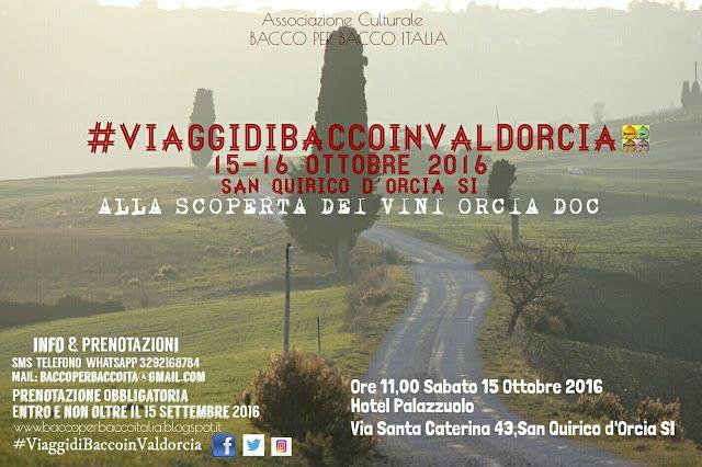 Anteprima #ViaggidiBaccoinValdorcia 15-16 Ottobre 2016 San Quirico d'Orcia,alla scoperta dei Vini Orcia Doc