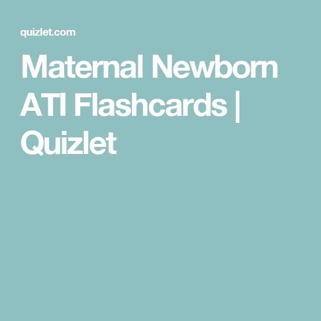 be571b40b1007 Maternal Newborn ATI Flashcards | Quizlet | kid stuff | Newborn ...
