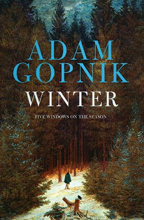 """""""Winter deserves a place in that short shelf of works that successfully stimulate a desire to renew our attenuated relationship with the natural environment."""""""