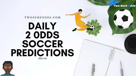Daily 2 Odds Soccer Prediction In 2020 Soccer Predictions Sports Predictions Predictions