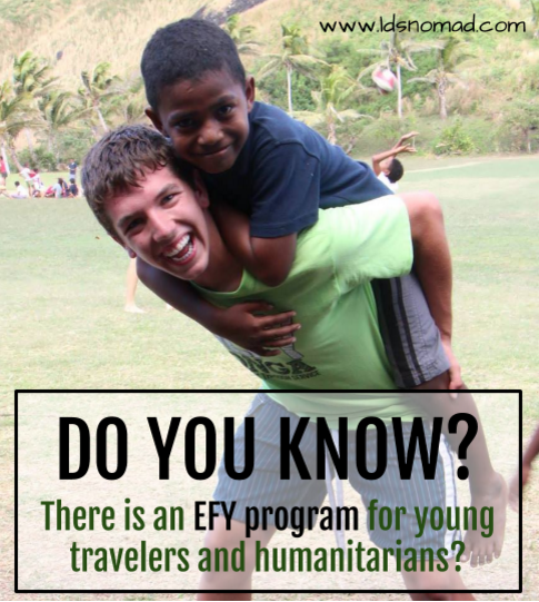 Do you know there is an EFY program for youth wanting to travel or be humanitarians? My brother traveled with HEFY to Tonga/Fiji and Cape Verde.     #travel #efy #hefy #humanitarian #lds #mormon #travelhacks