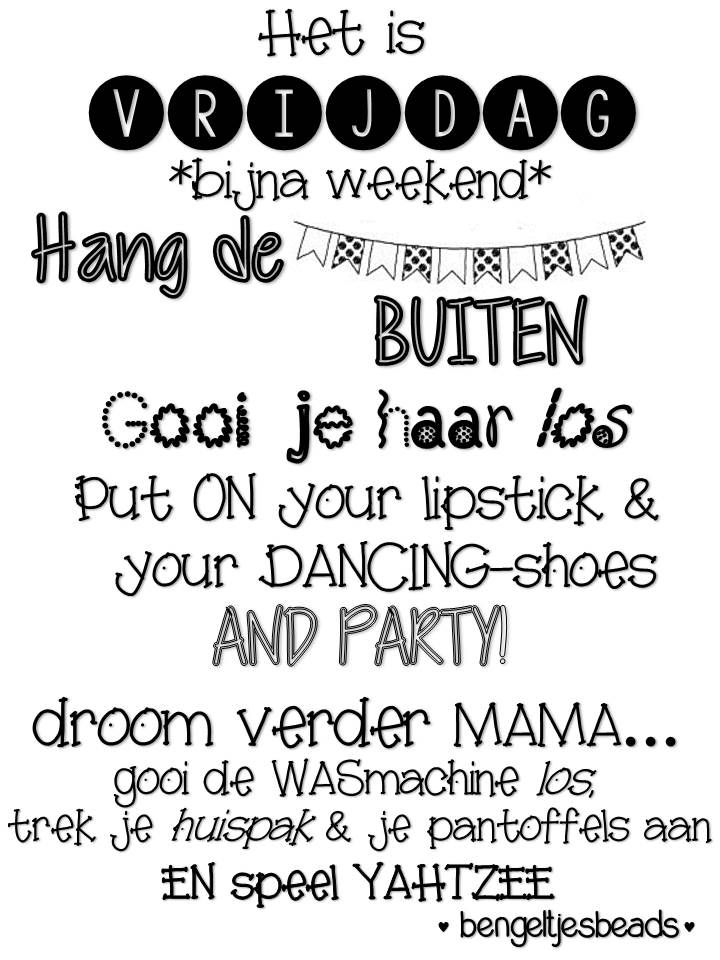 spreuken vrijdag Vrijdag bijna weekend, Friday weekend is coming by BengeltjesBeads  spreuken vrijdag