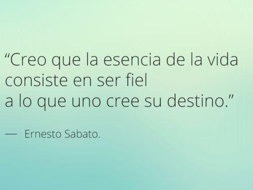 Ernesto Sabato Y Que Asi El Hombre Mantenga Lo Que De
