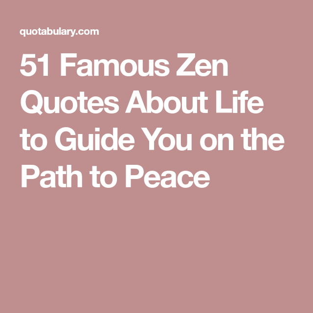Zen Quotes On Life Gorgeous 51 Famous Zen Quotes About Life To Guide You On The Path To Peace