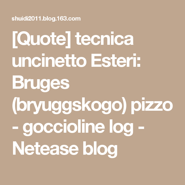 [Quote] tecnica uncinetto Esteri: Bruges (bryuggskogo) pizzo - goccioline log - Netease blog