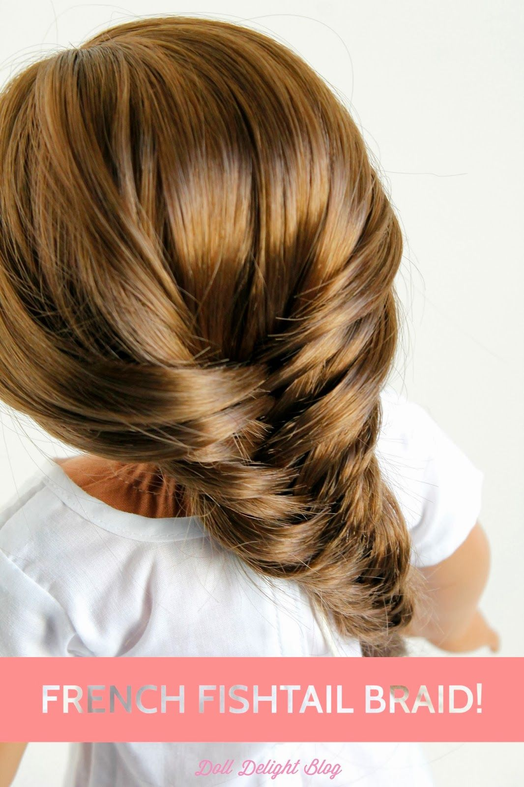 Doll delight by the spicys french fish tail braid doll hairdo