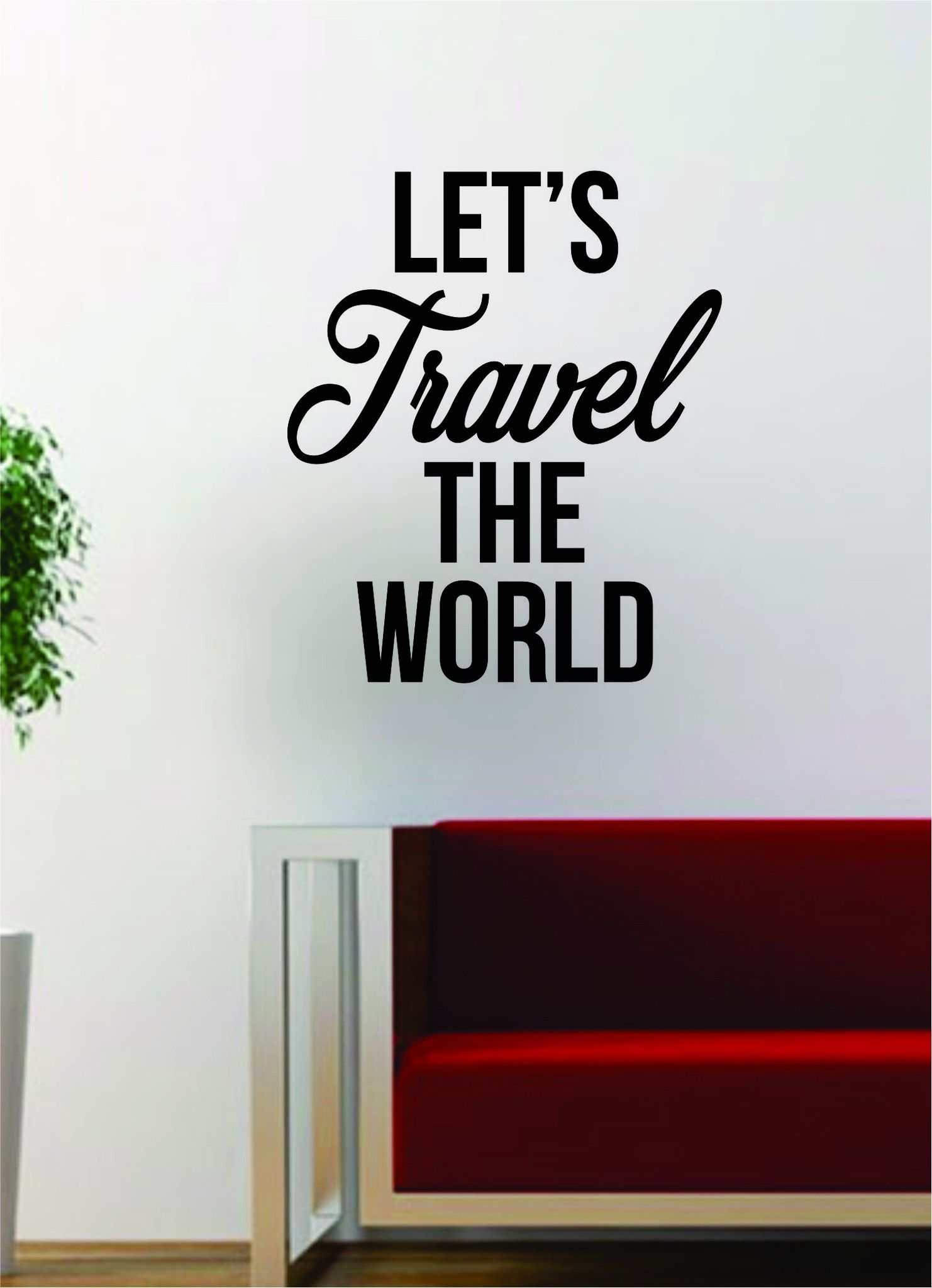 Lets Travel The World Quote Decal Sticker Wall Vinyl Art Words Decor