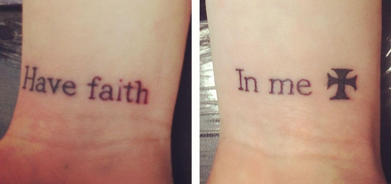 Have Faith In Me wrist tattoo