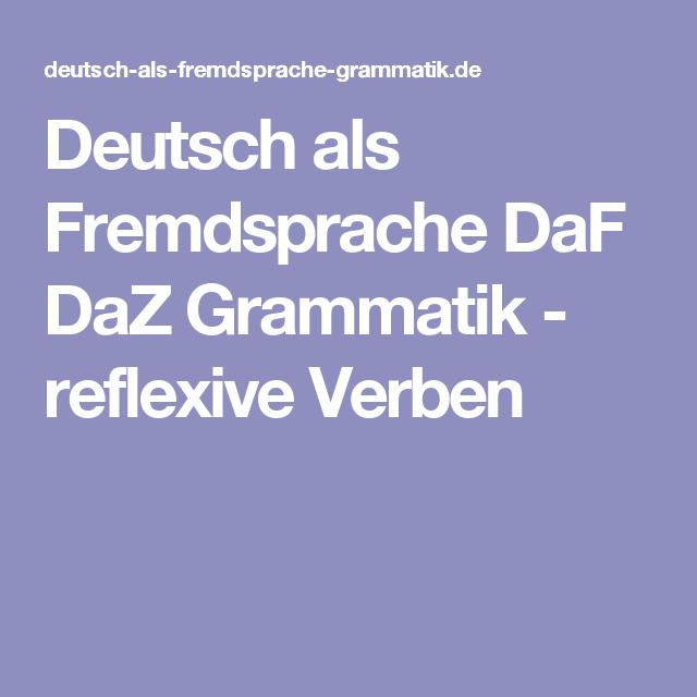 deutsch als fremdsprache daf daz grammatik reflexive