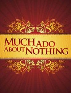 Google Image Result for http://blog.visitrenotahoe.com/wp-content/uploads/2009/07/much_ado_about_nothing_web-231x300.jpg