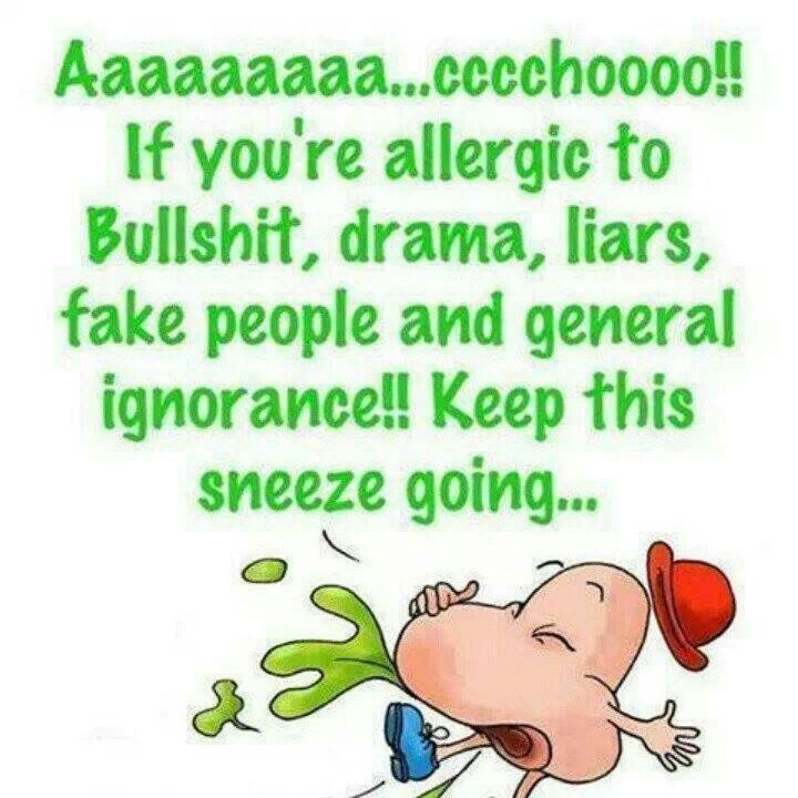 Maybe that's why i've been sneezing----Lol