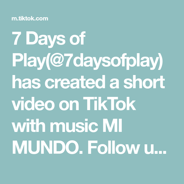 7 Days Of Play 7daysofplay Has Created A Short Video On Tiktok With Music Mi Mundo In 2021 Baby Development Activities Science For Kids Mothers Day Crafts For Kids