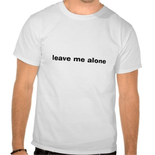 "==> consumer reviews          	""leave me alone"" T Shirt           	""leave me alone"" T Shirt In our offer link above you will seeReview          	""leave me alone"" T Shirt lowest price Fast Shipping and save your money Now!!...Cleck Hot Deals >>> http://www.zazzle.com/leave_me_alone_t_shirt-235922509641850832?rf=238627982471231924&zbar=1&tc=terrest"