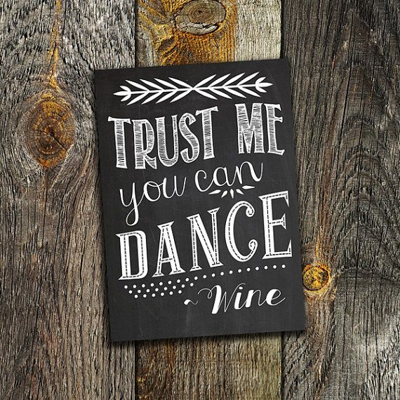 Trust Me You Can DanceWine printable by PrintablePartySigns, $2.75