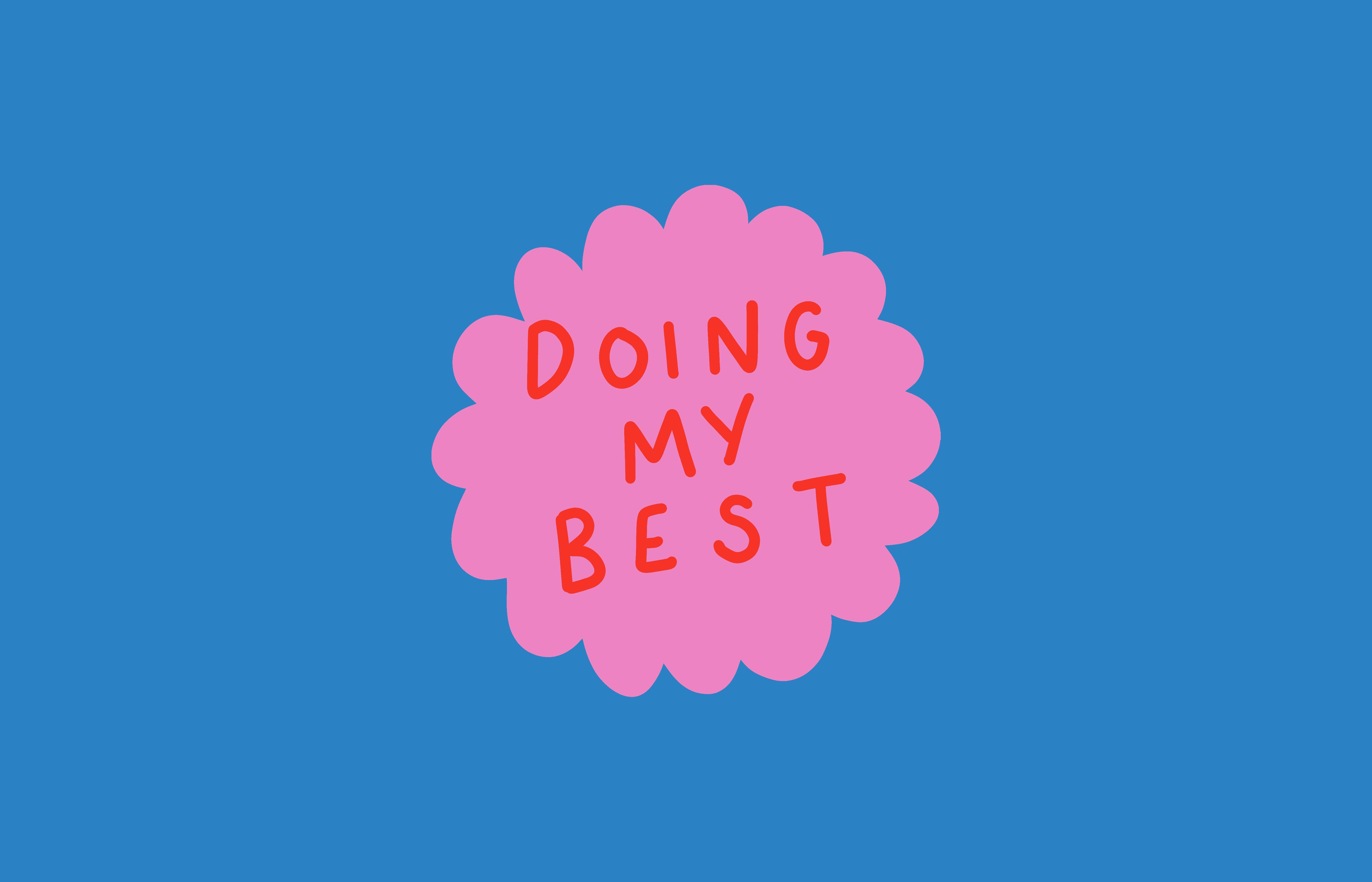 10 'Doing my best' desktop wallpaper by Poppy Deyes
