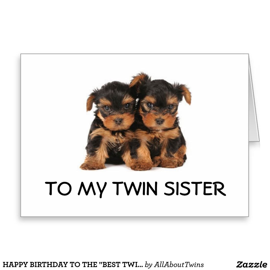Happy birthday to the best twin sister ever mine card happy happy birthday to the best twin sister ever mine greeting card kristyandbryce Gallery