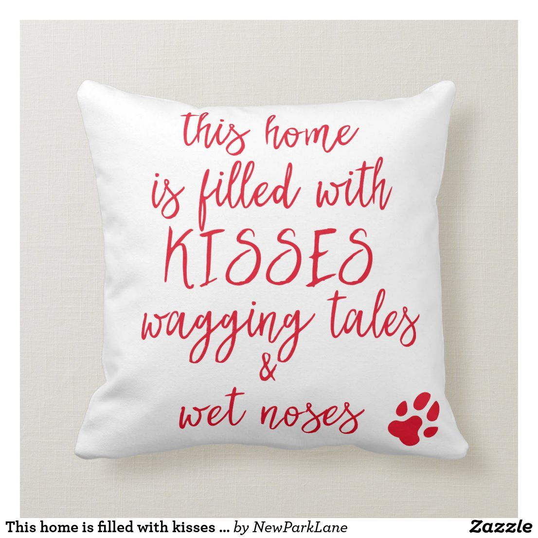 This Home Is Filled With Kisses Cute Dog Quote Throw Pillow Zazzle Com In 2021 Quote Throw Pillow Cute Dog Quotes Dog Quotes