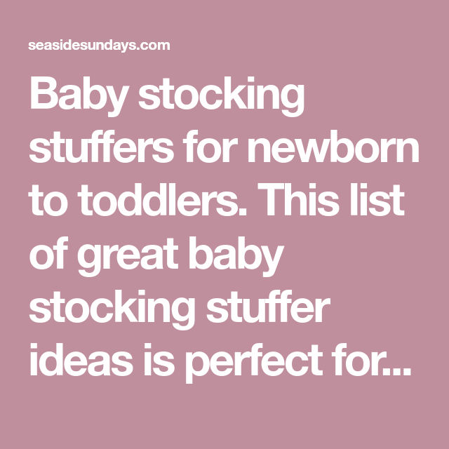 20 Baby Stocking Stuffers For A Special Christmas 2020