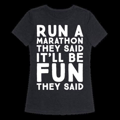 Run A Marathon They Said It'll Be Fun They Said Racerback