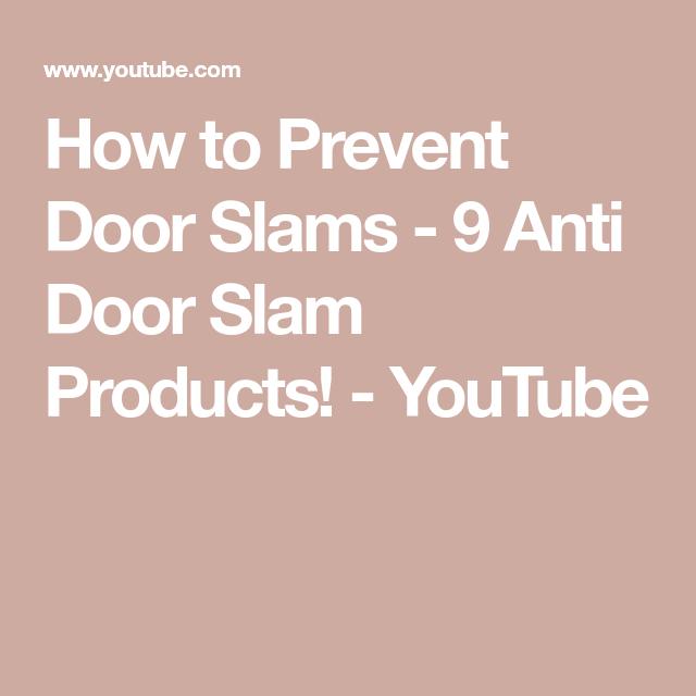 How To Prevent Door Slams 9 Anti Door Slam Products Youtube In 2020 Anti Slam Door Prevent Door Slamming Door Slam