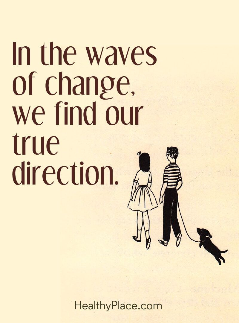 Quote About Self Help In The Waves Of Change We Find Our True Direction Inspirational Quotes Insightful Quotes Buddhism Quote
