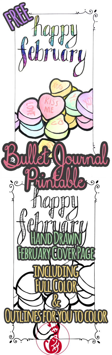 #Free #BulletJournal #printable for #February spread! #HandDrawn #illustration for you to #color yourself, too! #bujo #monthlyspread #cover #valentinesday #candy #heart #bemine