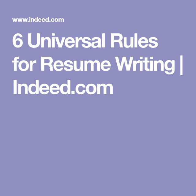 6 Universal Rules For Resume Writing Indeed Com Thanks For The