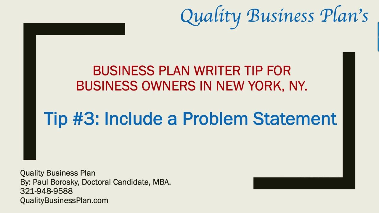 Business Plan Writer 's Tip 3 Include a Problem Statement
