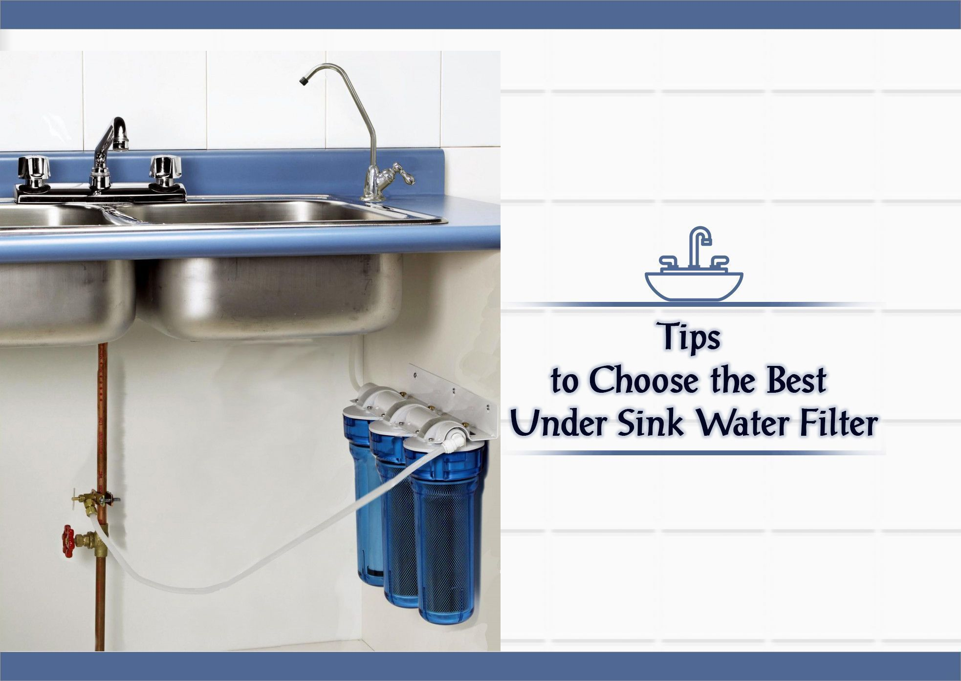 Choosing The Best Under Sink Water Filter For Your Needs In 2020