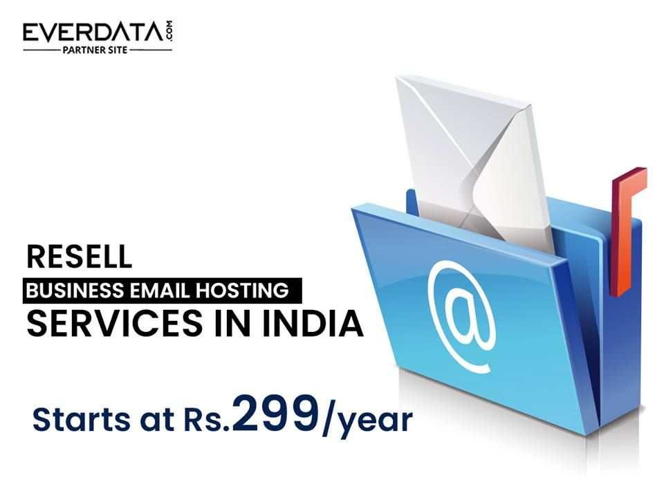 Resell Business Email Hosting Services With Everdata Partner Program In India Cost Effective Email Business Emails Hosting Services Free Web Hosting