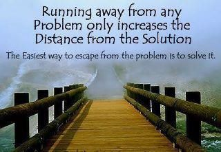 Dont Run Away From Your Problemssolve Them Quotessayings