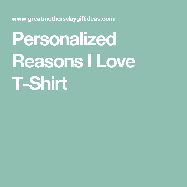 Personalized Reasons I Love T-Shirt